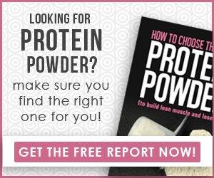 Get the free report: How to Choose the Right Protein Powder